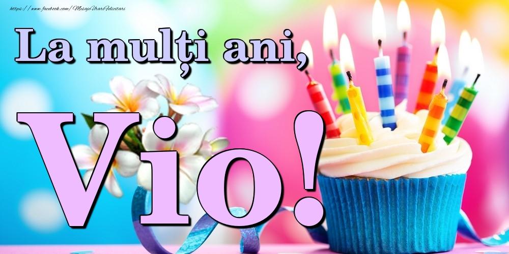 Felicitari de la multi ani | La mulți ani, Vio!
