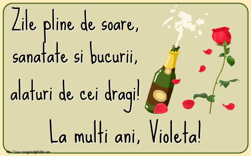 Felicitari de la multi ani | Zile pline de soare, sanatate si bucurii, alaturi de cei dragi! La multi ani, Violeta!