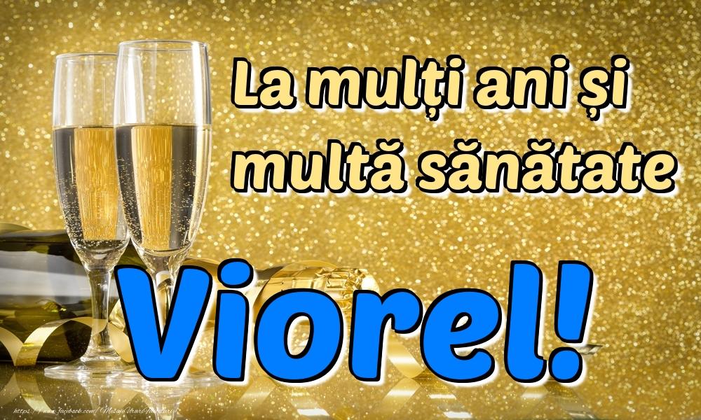 Felicitari de la multi ani   La mulți ani multă sănătate Viorel!