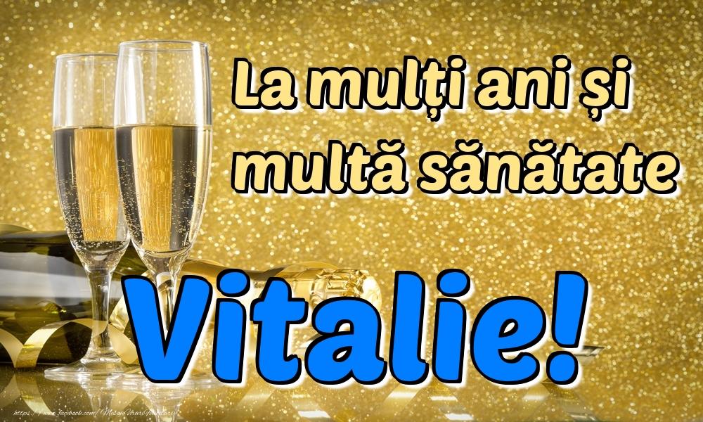 Felicitari de la multi ani | La mulți ani multă sănătate Vitalie!