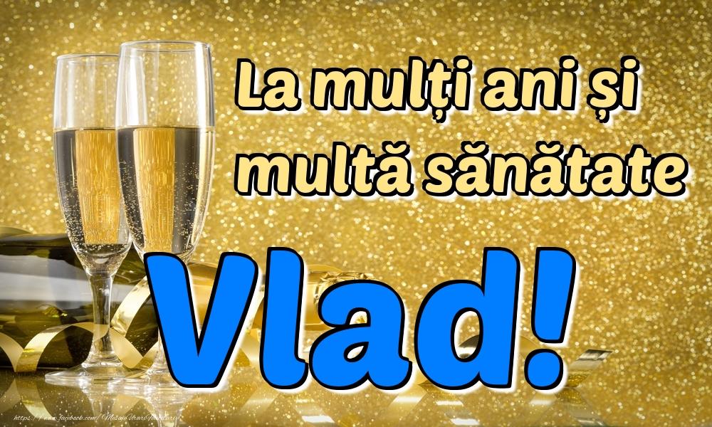 Felicitari de la multi ani | La mulți ani multă sănătate Vlad!