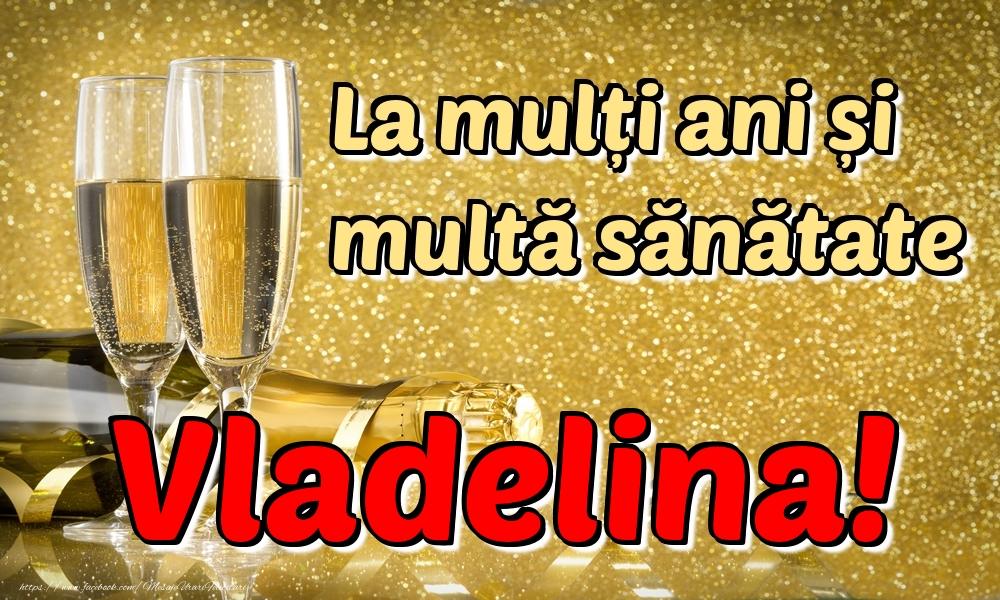 Felicitari de la multi ani | La mulți ani multă sănătate Vladelina!
