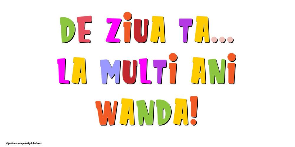 Felicitari de la multi ani | De ziua ta... La multi ani, Wanda!