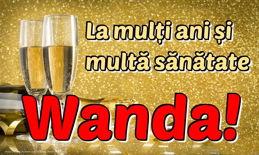 Felicitari de la multi ani | La mulți ani multă sănătate Wanda!