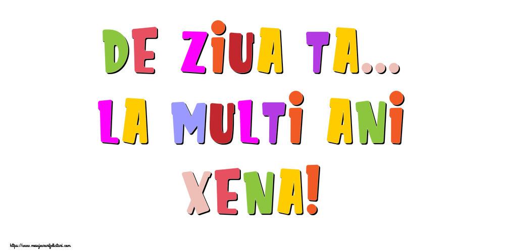 Felicitari de la multi ani   De ziua ta... La multi ani, Xena!