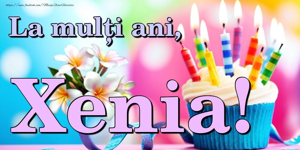 Felicitari de la multi ani   La mulți ani, Xenia!