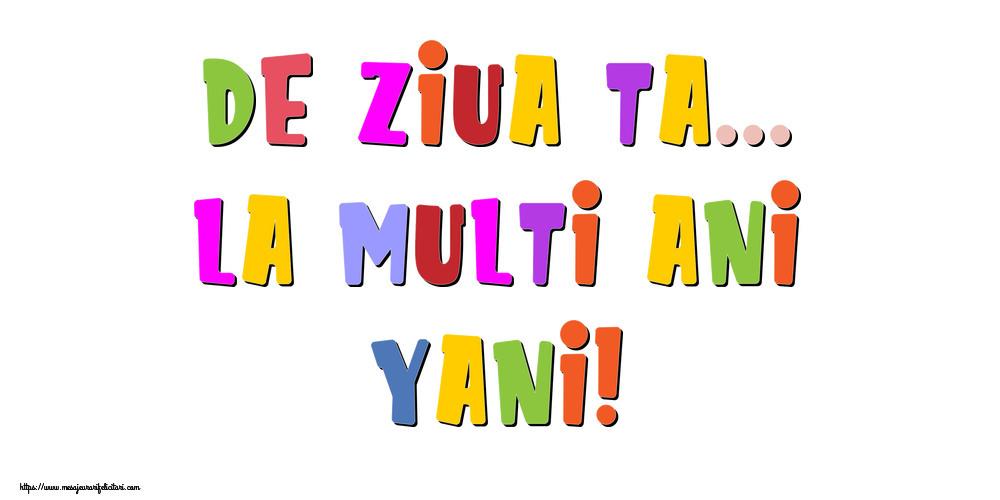 Felicitari de la multi ani | De ziua ta... La multi ani, Yani!