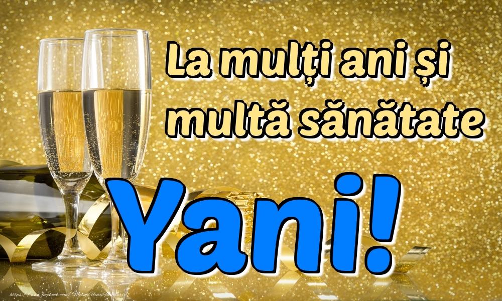 Felicitari de la multi ani | La mulți ani multă sănătate Yani!