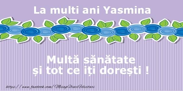Felicitari de la multi ani | La multi ani Yasmina Multa sanatate si tot ce iti doresti !