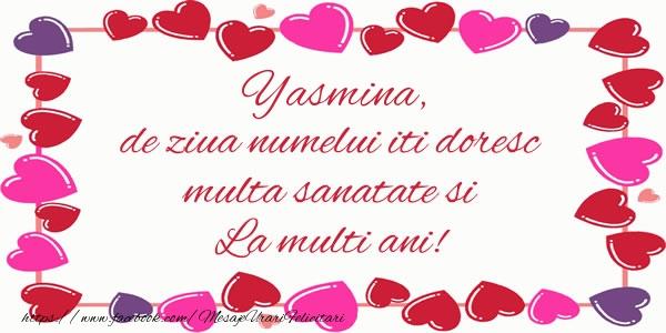 Felicitari de la multi ani | Yasmina de ziua numelui iti doresc multa sanatate si La multi ani!