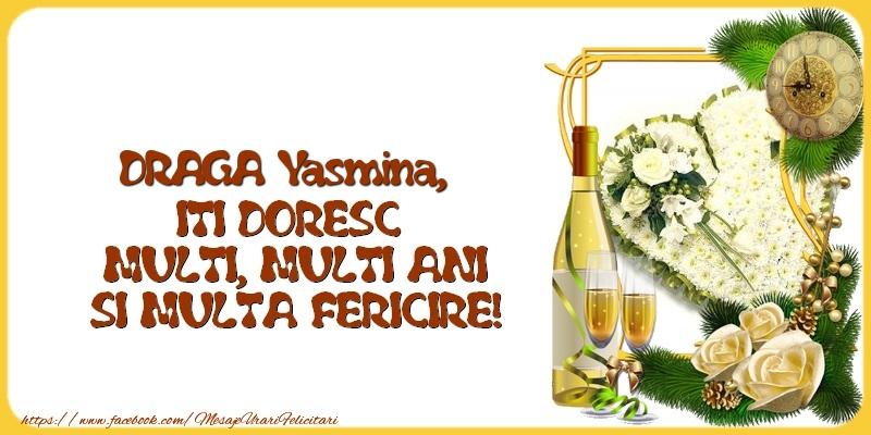 Felicitari de la multi ani | DRAGA Yasmina,  ITI DORESC  MULTI, MULTI ANI SI MULTA FERICIRE!