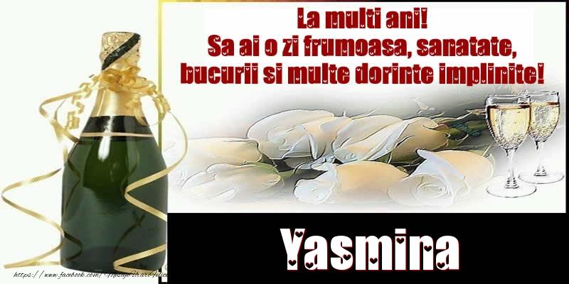 Felicitari de la multi ani   Yasmina La multi ani! Sa ai o zi frumoasa, sanatate, bucurii si multe dorinte implinite!