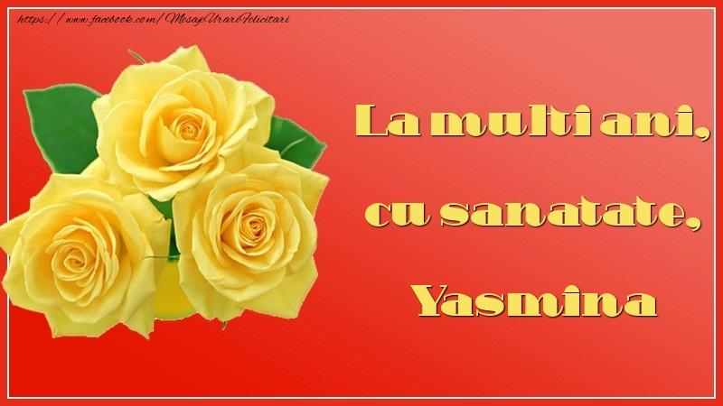 Felicitari de la multi ani   La multi ani, cu sanatate, Yasmina
