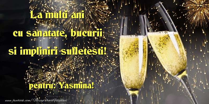 Felicitari de la multi ani | La multi ani cu sanatate, bucurii si impliniri sufletesti! Yasmina
