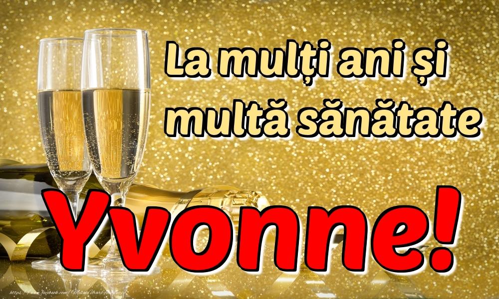 Felicitari de la multi ani   La mulți ani multă sănătate Yvonne!