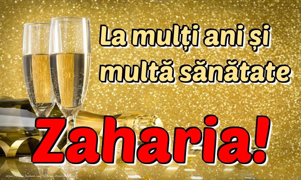 Felicitari de la multi ani | La mulți ani multă sănătate Zaharia!