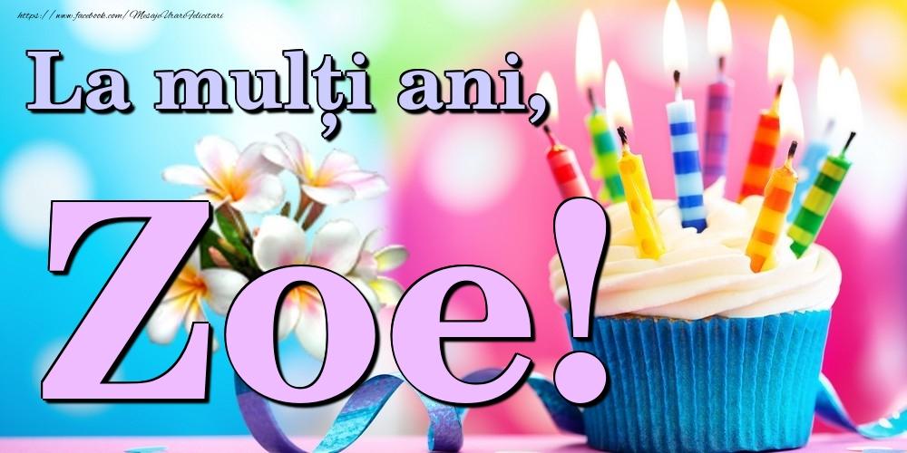 Felicitari de la multi ani | La mulți ani, Zoe!