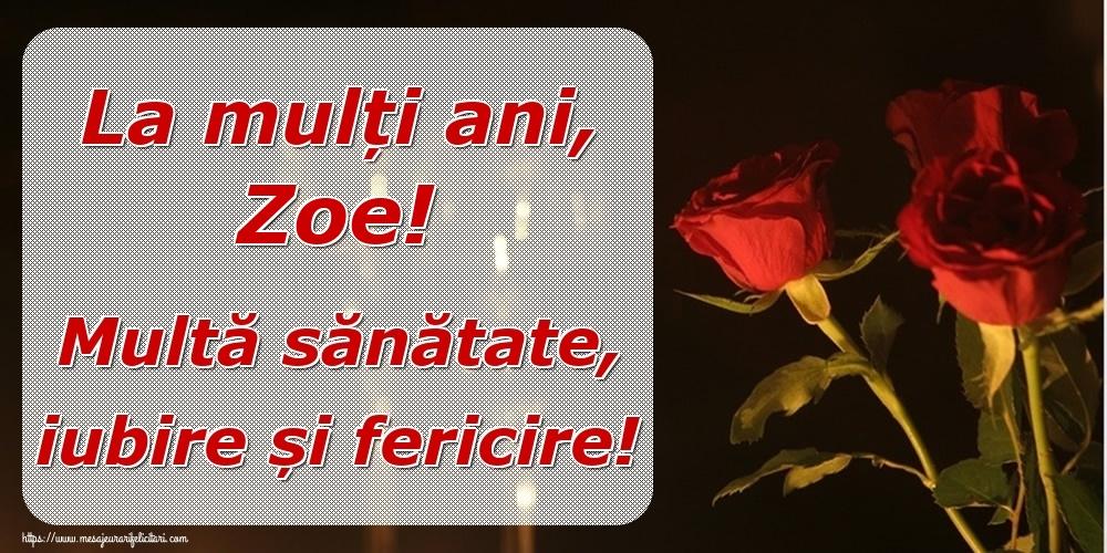 Felicitari de la multi ani | La mulți ani, Zoe! Multă sănătate, iubire și fericire!