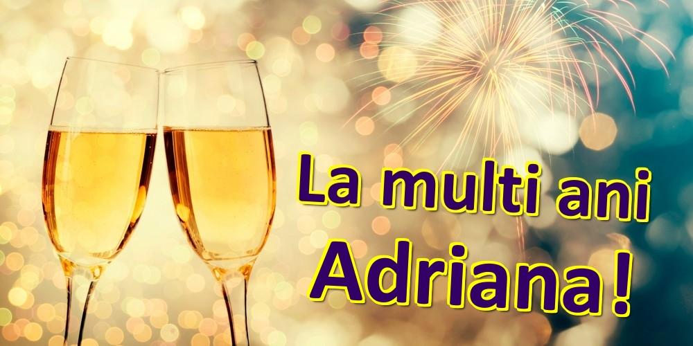Felicitari de zi de nastere   La multi ani Adriana!