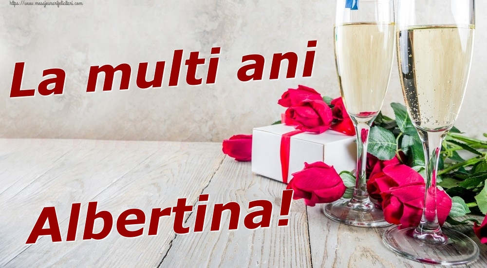 Felicitari de zi de nastere | La multi ani Albertina!