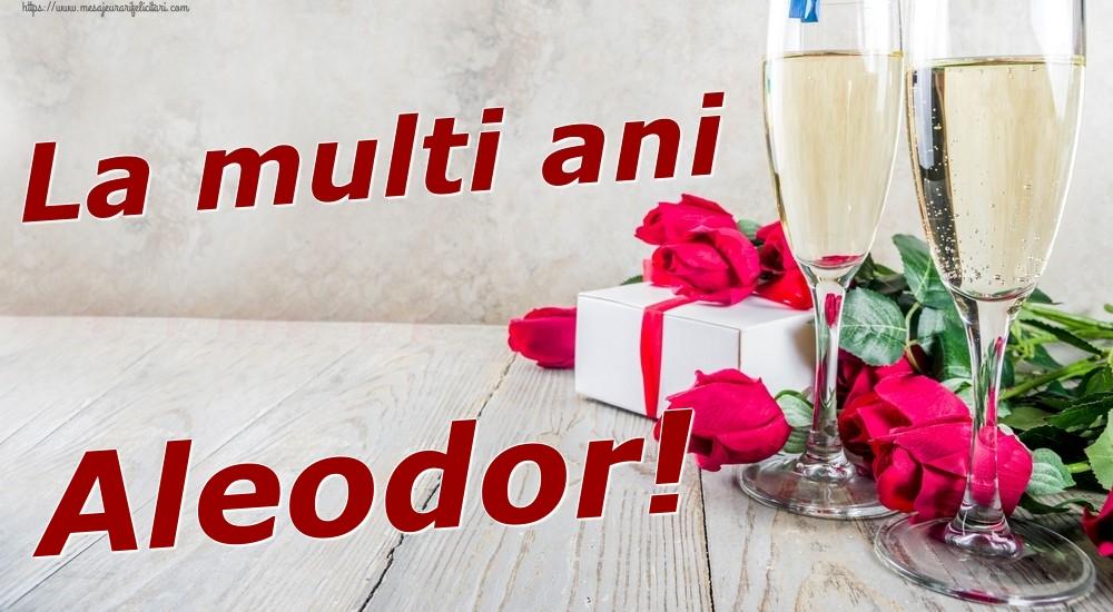 Felicitari de zi de nastere   La multi ani Aleodor!