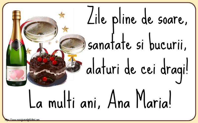 Felicitari de zi de nastere | Zile pline de soare, sanatate si bucurii, alaturi de cei dragi! La multi ani, Ana Maria!