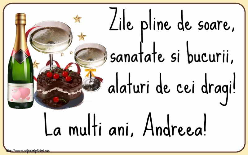 Felicitari de zi de nastere | Zile pline de soare, sanatate si bucurii, alaturi de cei dragi! La multi ani, Andreea!