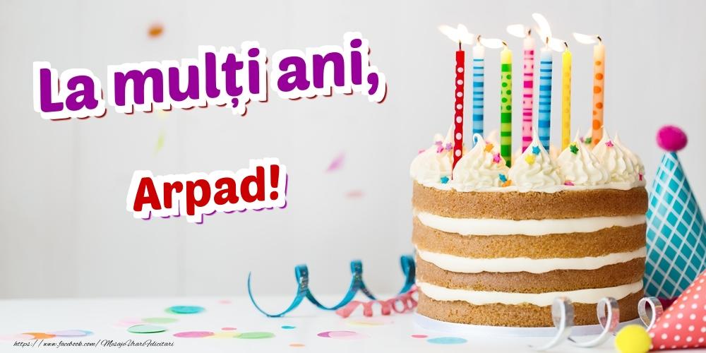 Felicitari de zi de nastere | La mulți ani, Arpad
