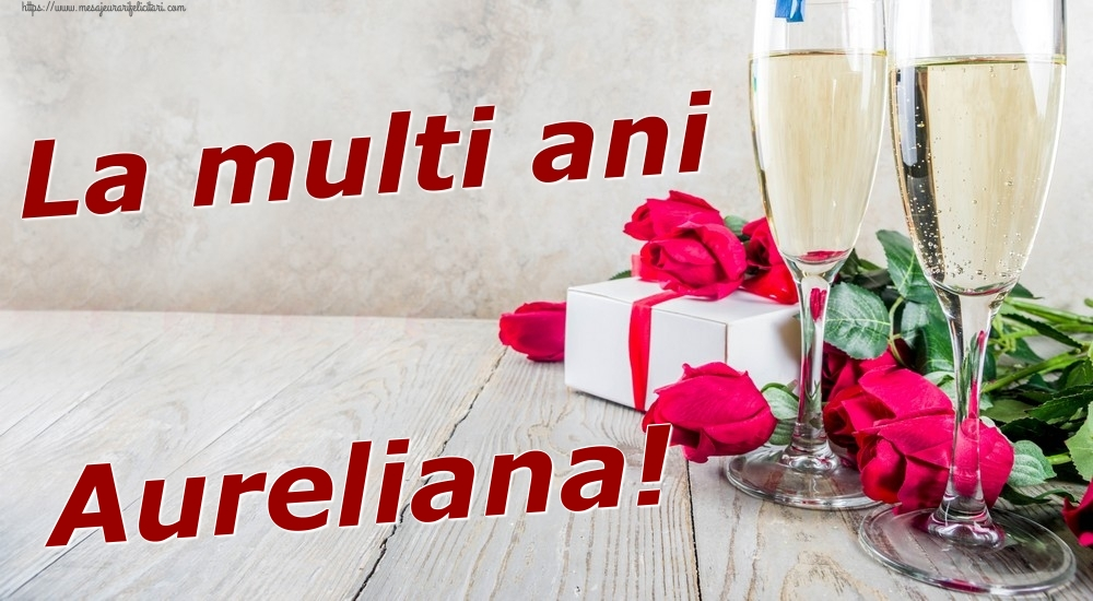 Felicitari de zi de nastere | La multi ani Aureliana!