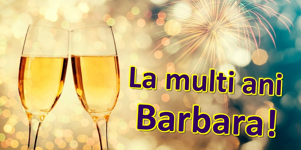 Felicitari de zi de nastere   La multi ani Barbara!