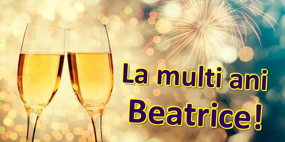 Felicitari de zi de nastere   La multi ani Beatrice!