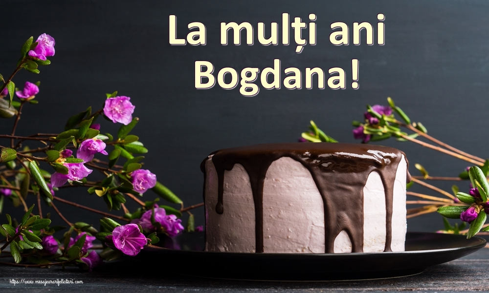 Felicitari de zi de nastere | La mulți ani Bogdana!
