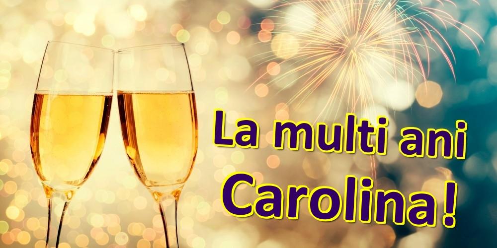 Felicitari de zi de nastere   La multi ani Carolina!