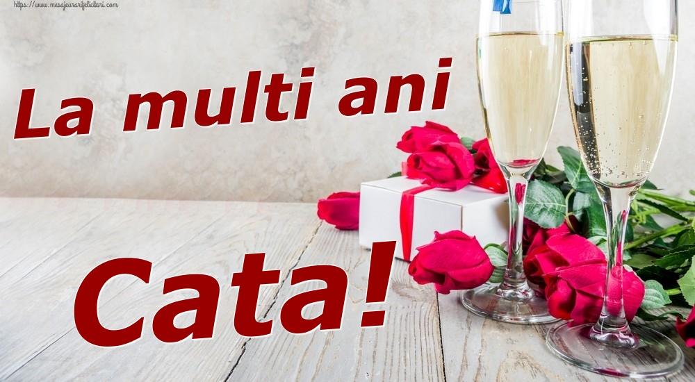 Felicitari de zi de nastere   La multi ani Cata!