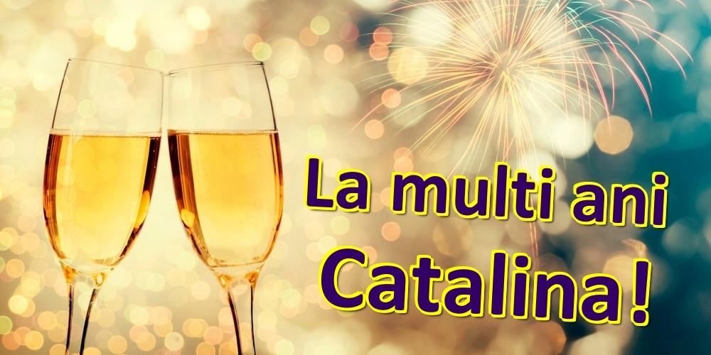 Felicitari de zi de nastere   La multi ani Catalina!