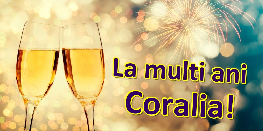 Felicitari de zi de nastere   La multi ani Coralia!
