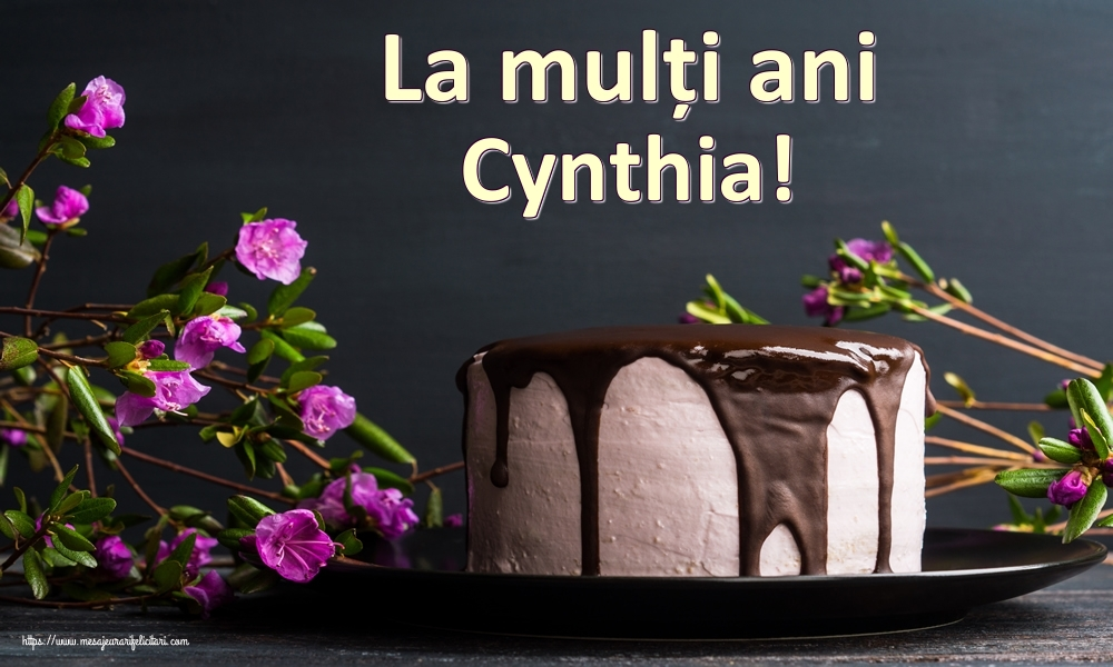 Felicitari de zi de nastere   La mulți ani Cynthia!