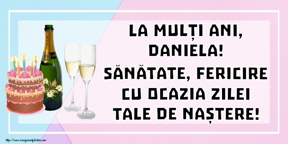 Felicitari de zi de nastere | La mulți ani, Daniela! Sănătate, fericire cu ocazia zilei tale de naștere!