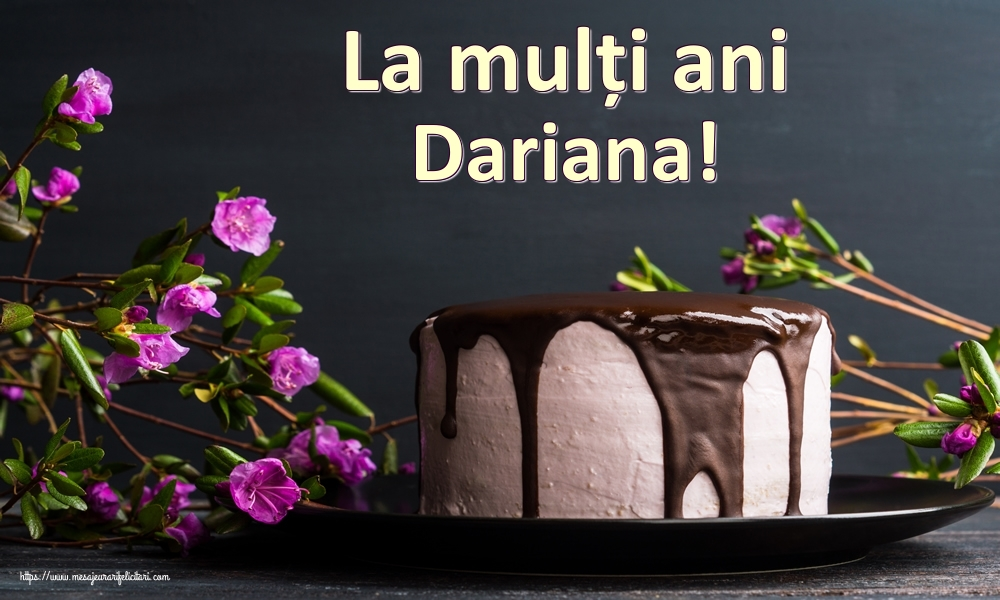 Felicitari de zi de nastere   La mulți ani Dariana!