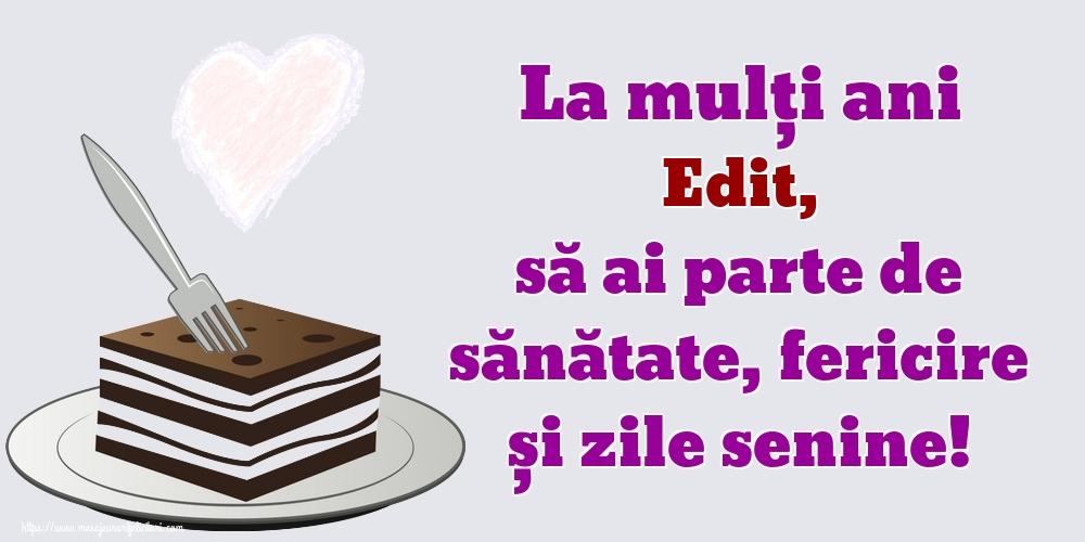 Felicitari de zi de nastere | La mulți ani Edit, să ai parte de sănătate, fericire și zile senine!