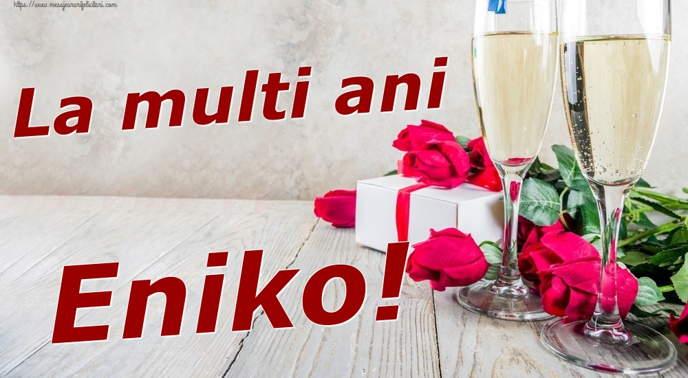 Felicitari de zi de nastere | La multi ani Eniko!
