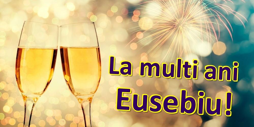 Felicitari de zi de nastere | La multi ani Eusebiu!