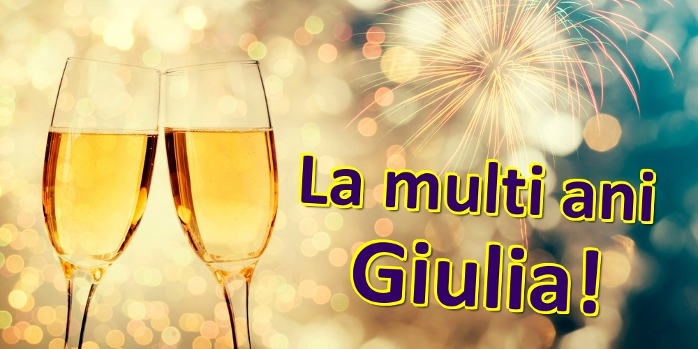 Felicitari de zi de nastere   La multi ani Giulia!