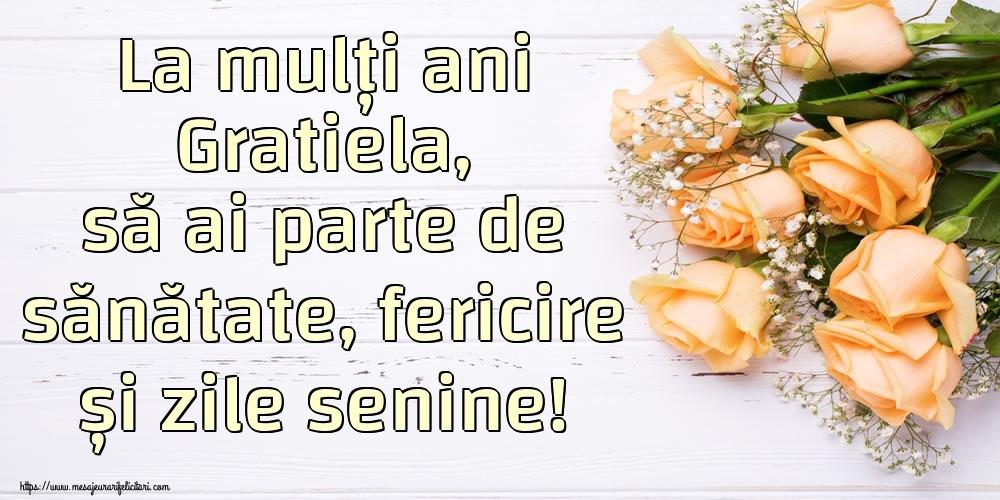 Felicitari de zi de nastere | La mulți ani Gratiela, să ai parte de sănătate, fericire și zile senine!