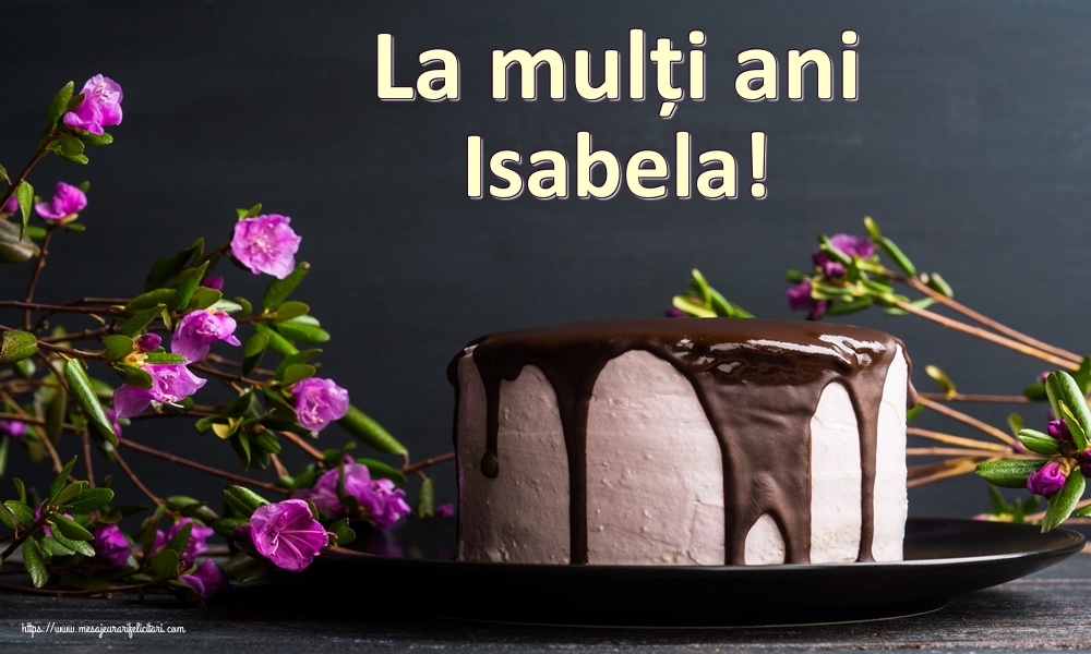 Felicitari de zi de nastere   La mulți ani Isabela!