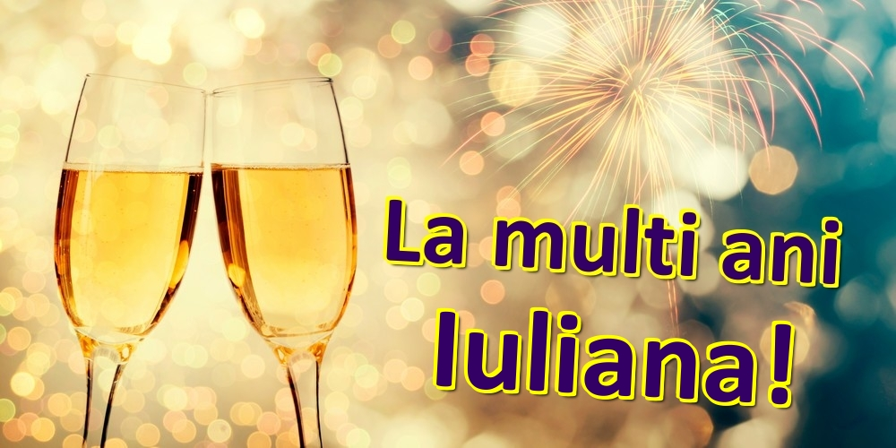Felicitari de zi de nastere | La multi ani Iuliana!