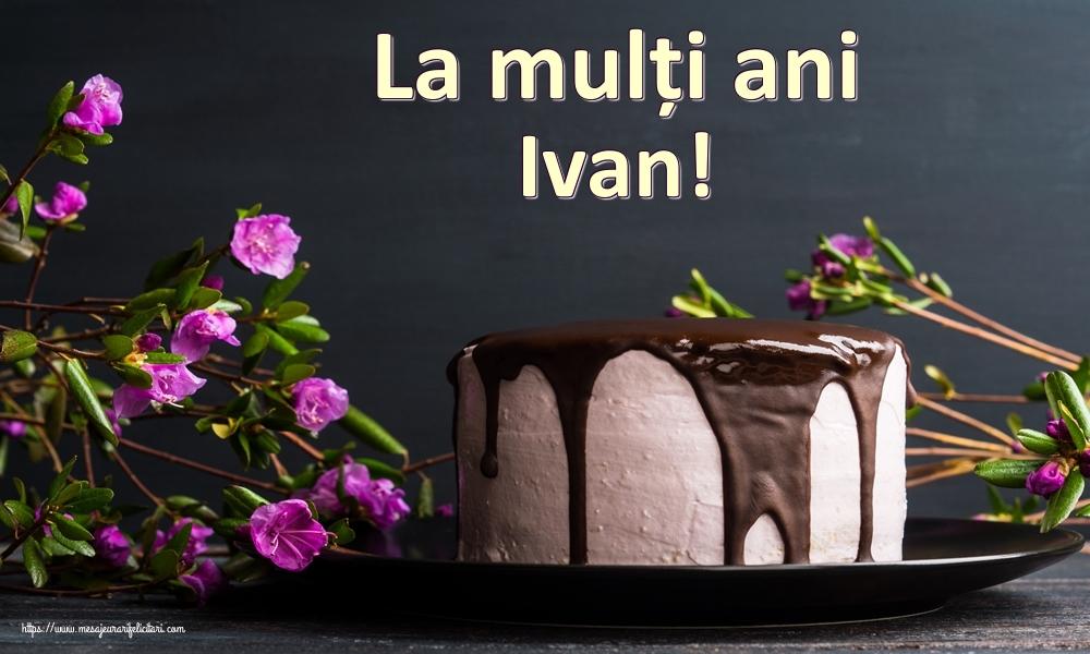 Felicitari de zi de nastere   La mulți ani Ivan!