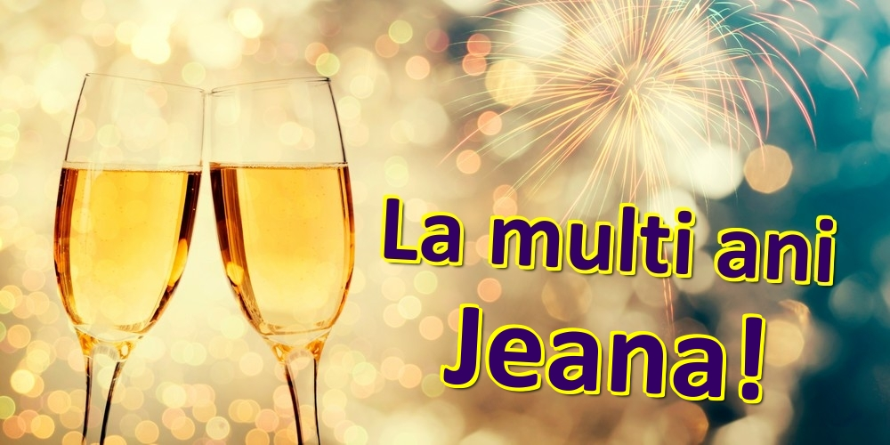Felicitari de zi de nastere | La multi ani Jeana!