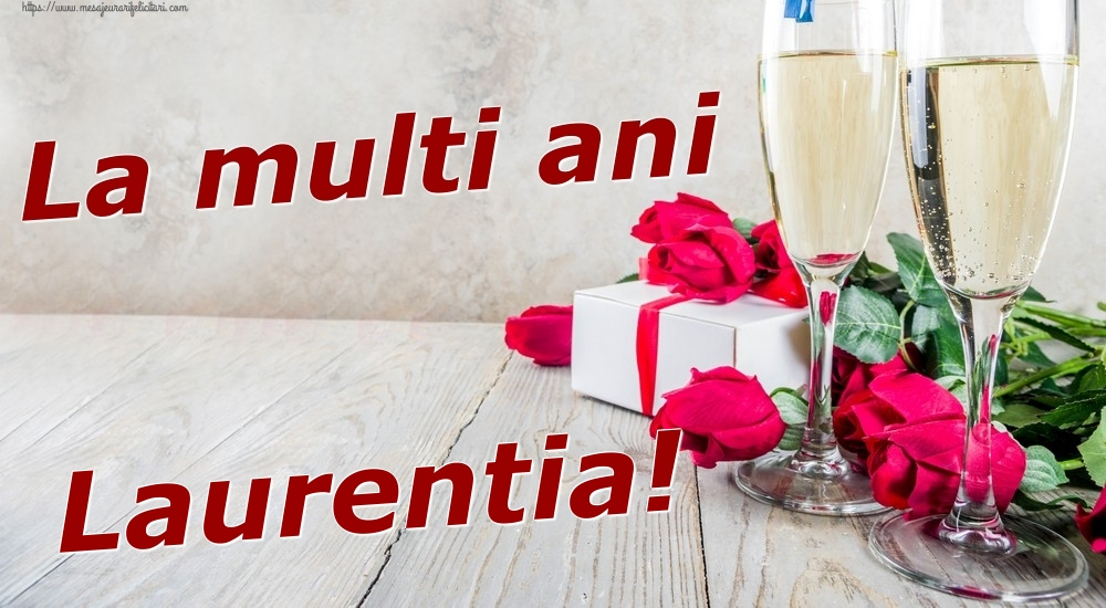 Felicitari de zi de nastere   La multi ani Laurentia!