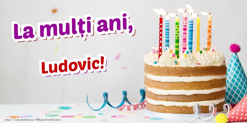 Felicitari de zi de nastere | La mulți ani, Ludovic